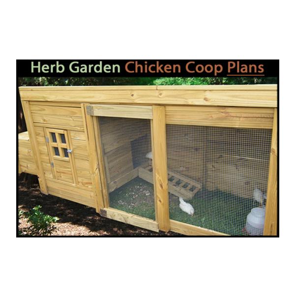 Herb Garden Chicken Coop Plans
